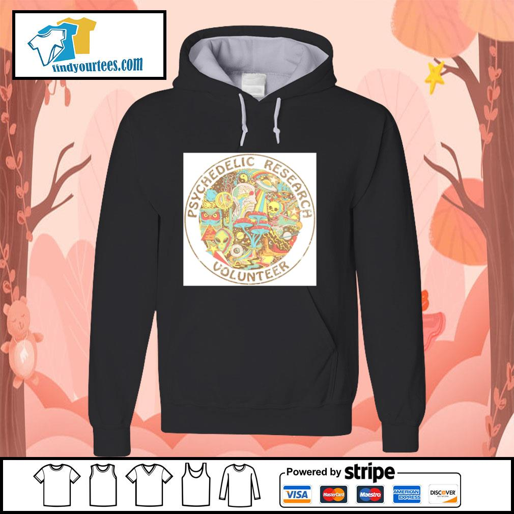 Psychedelic research volunteer s hoodie