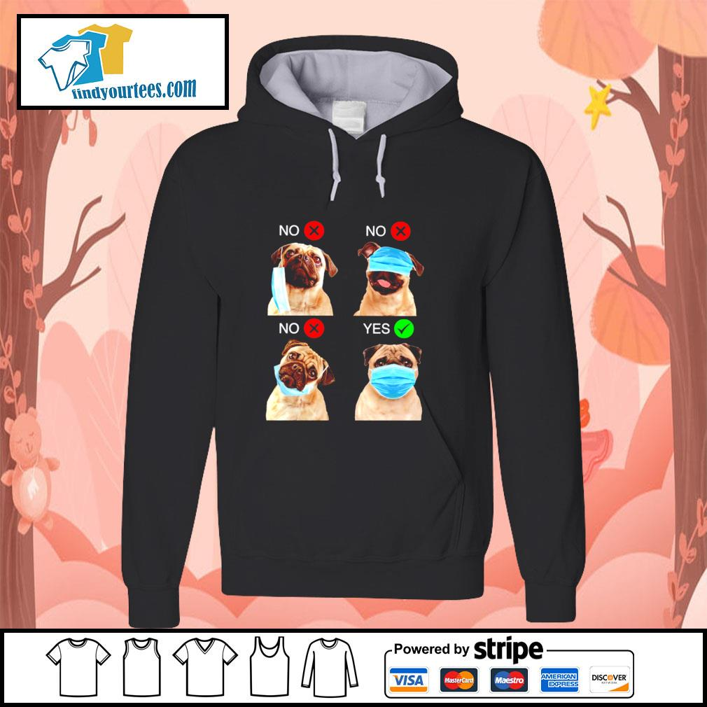 Pug right wear the mask s hoodie