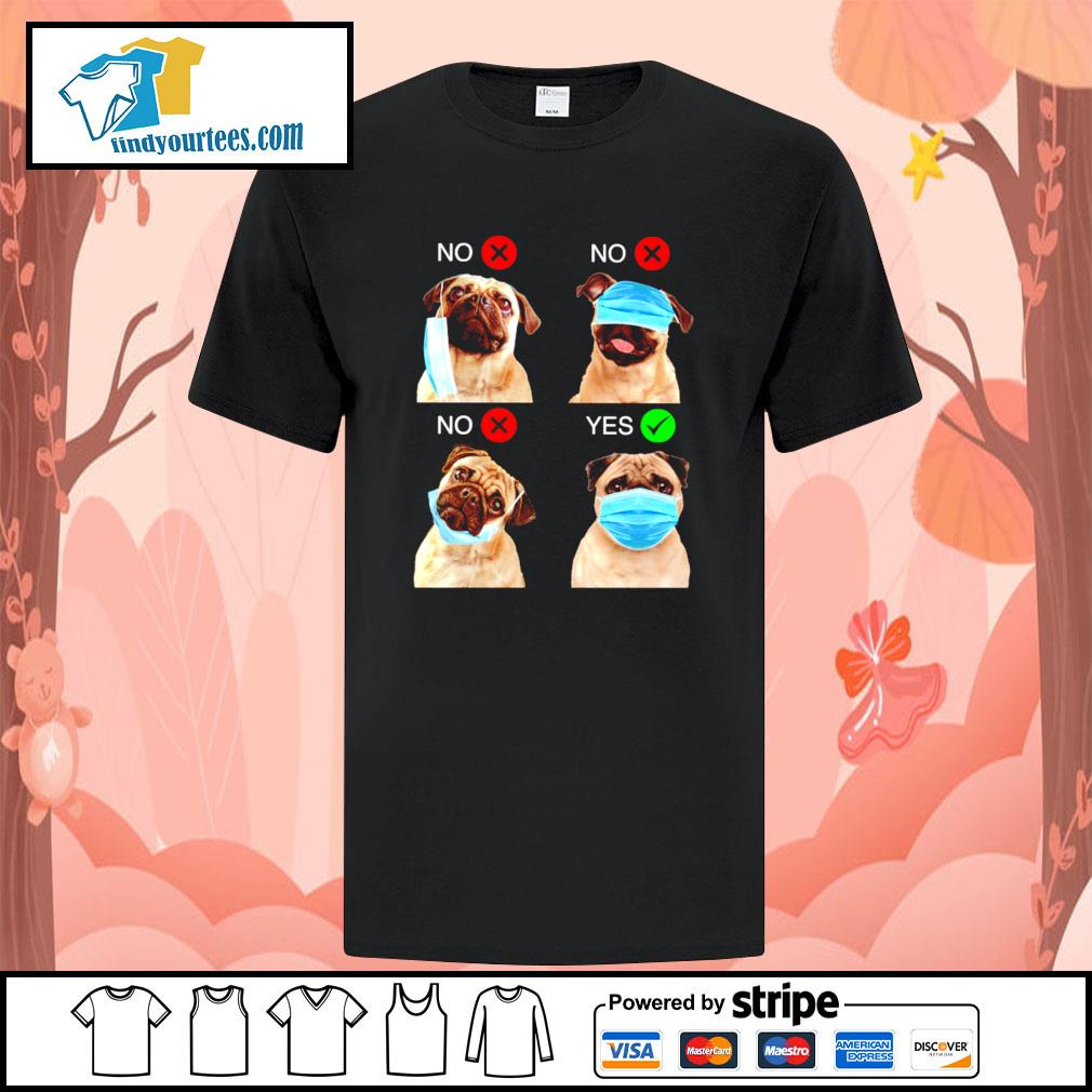 Pug right wear the mask shirt