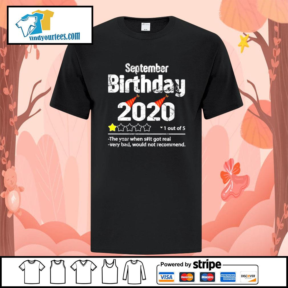 September birthday 2020 1 out of 5 the year when shit got real very bad would not recommend shirt