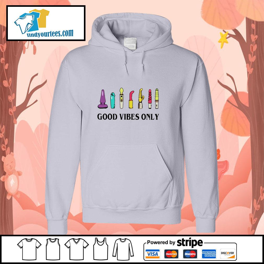 Sextoy good vibes only s hoodie