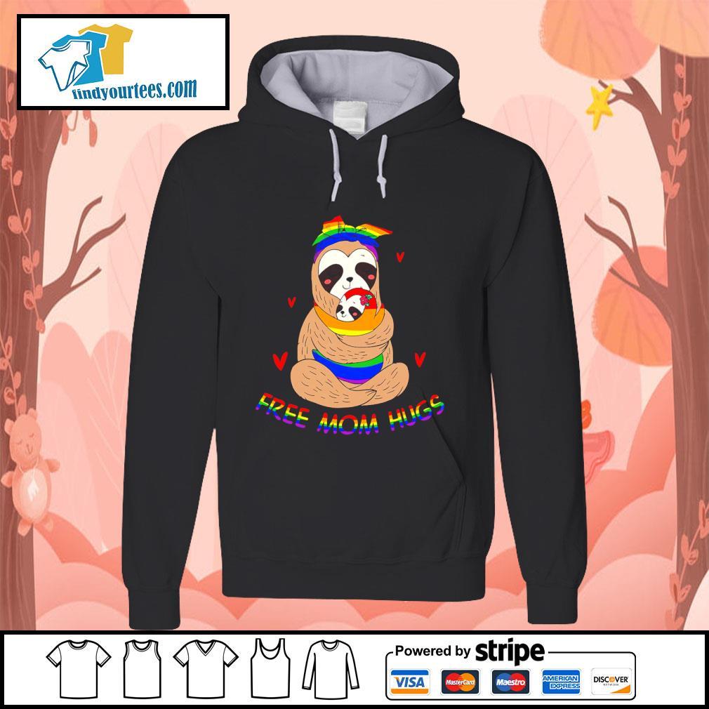 Sloth free mom hugs LGBT s hoodie