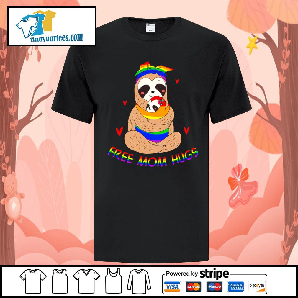 Sloth free mom hugs LGBT shirt
