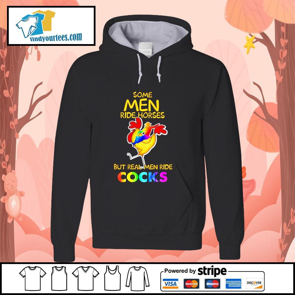 Some men ride horses but real men ride cocks LGBT s hoodie
