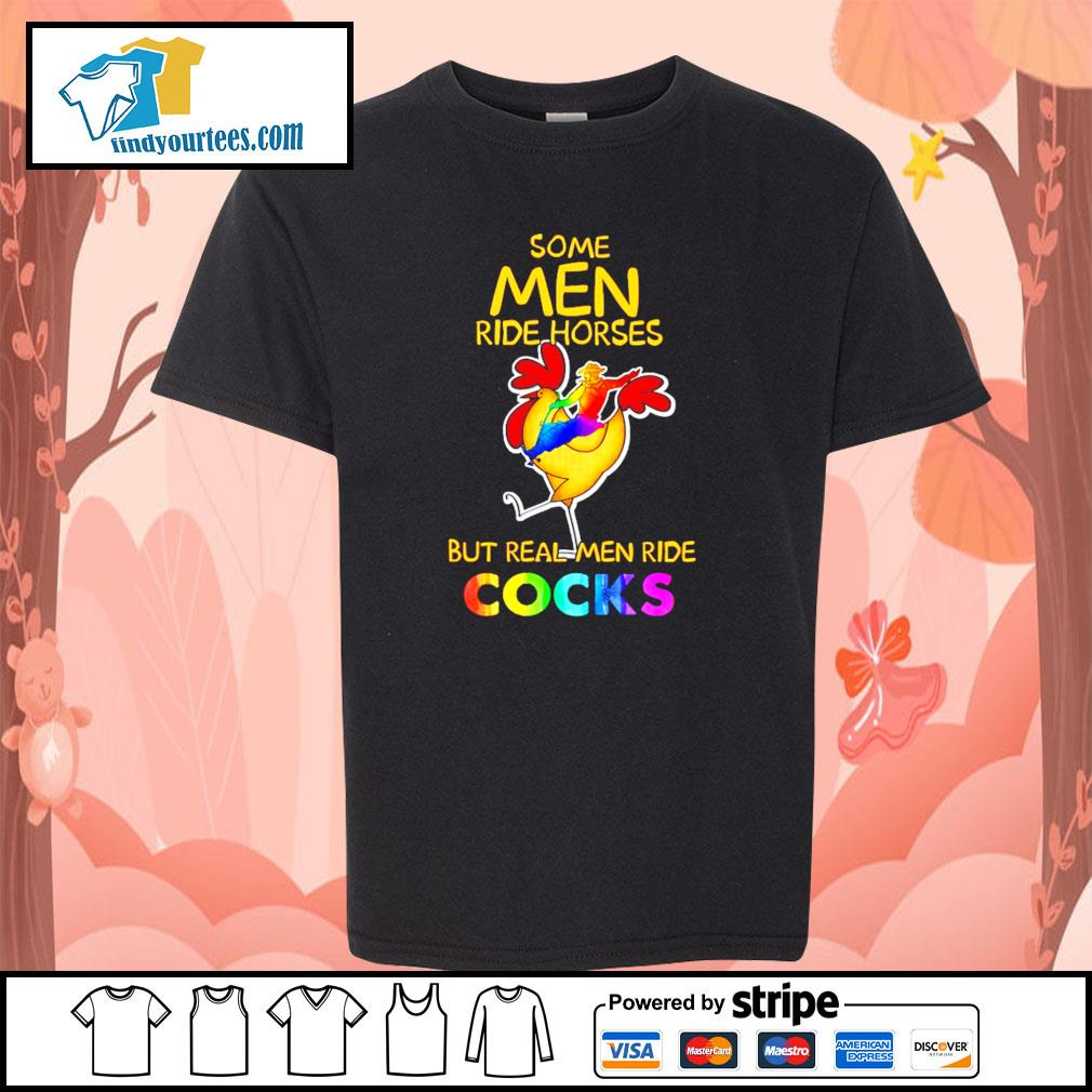 Some men ride horses but real men ride cocks LGBT s youth-tee