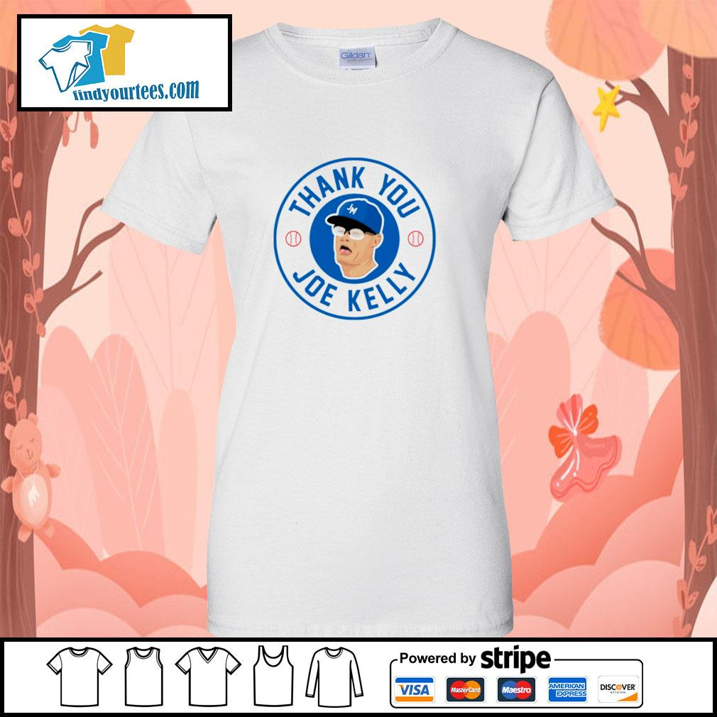 Thank you Joe Kelly s ladies-tee