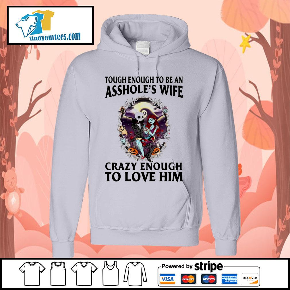 The Nightmare Before Christmas tough enough to be an asshole's wife s Hoodie