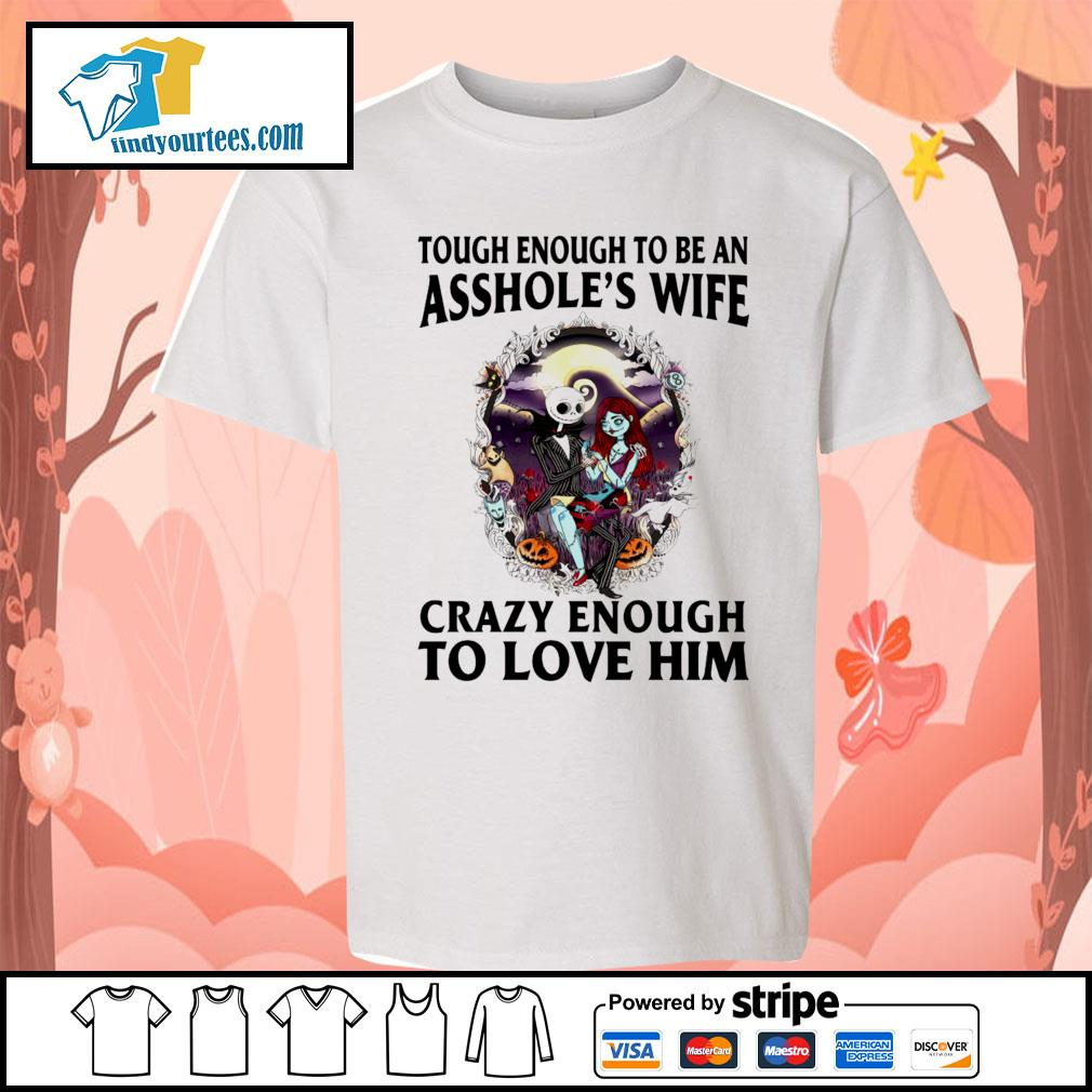 The Nightmare Before Christmas tough enough to be an asshole's wife s Kid-T-shirt