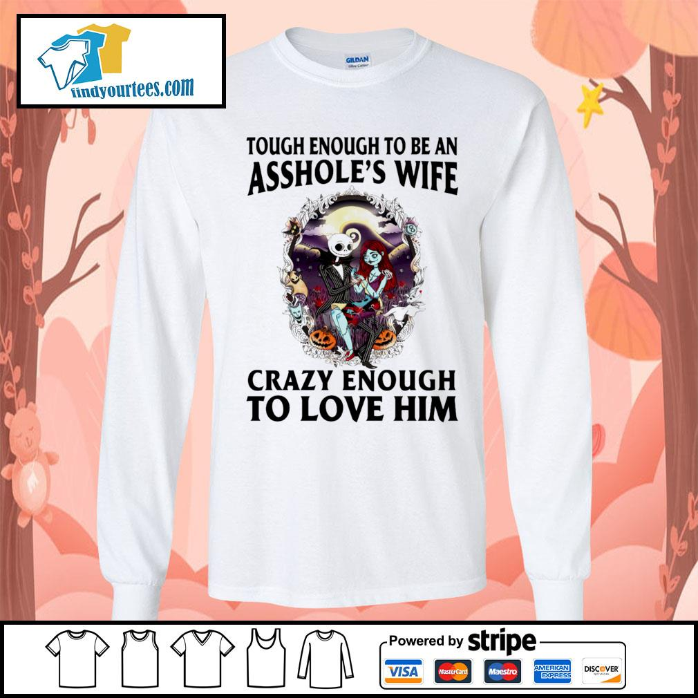 The Nightmare Before Christmas tough enough to be an asshole's wife s Long-Sleeves-Tee