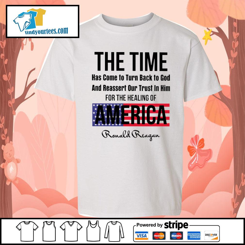 The time has come to turn back to god and reassert our trust in him for the healing of America s Kid-T-shirt