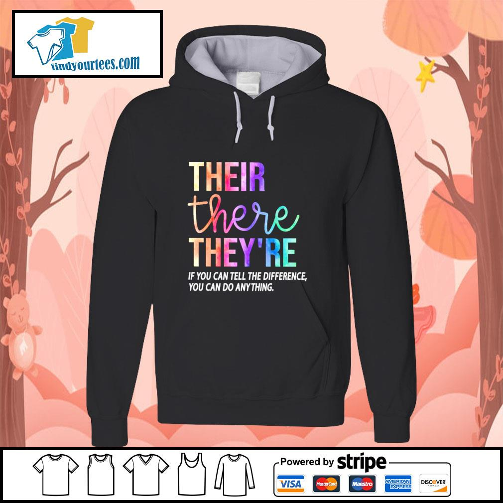 Their there they're if you can tell the difference you can do anything s hoodie