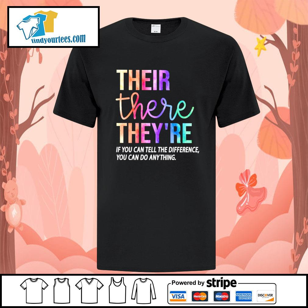 Their there they're if you can tell the difference you can do anything shirt