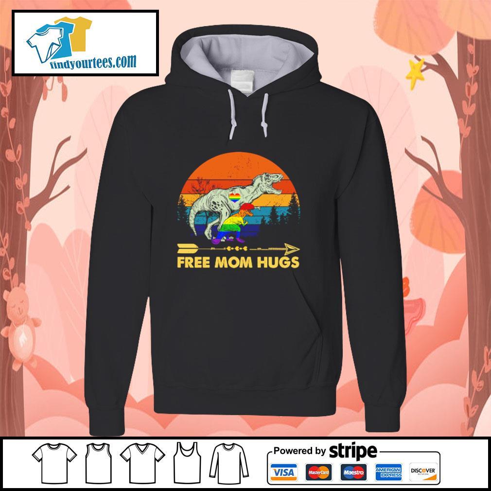 Tyrannosaurus free mom hugs LGBT s hoodie
