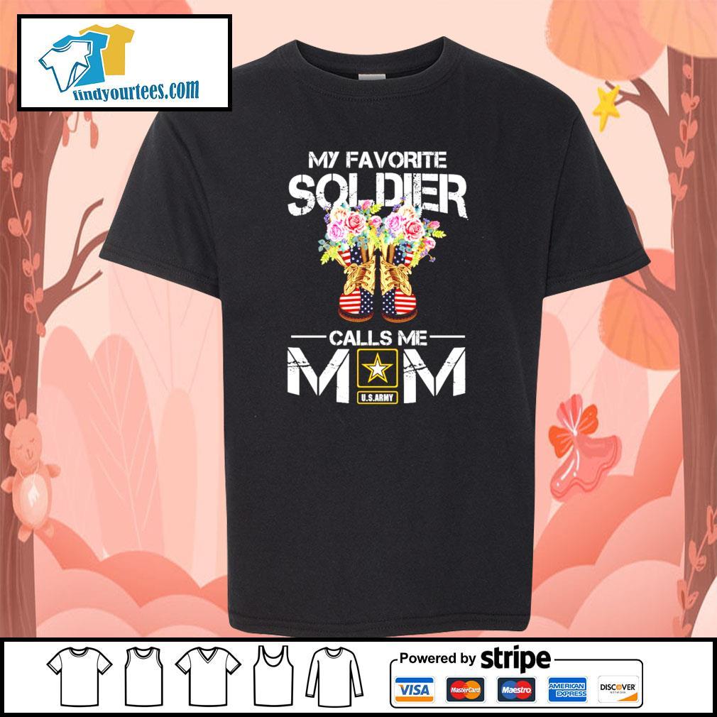 U.S.ARMY my favorite soldier calls me mom s Kid-T-shirt