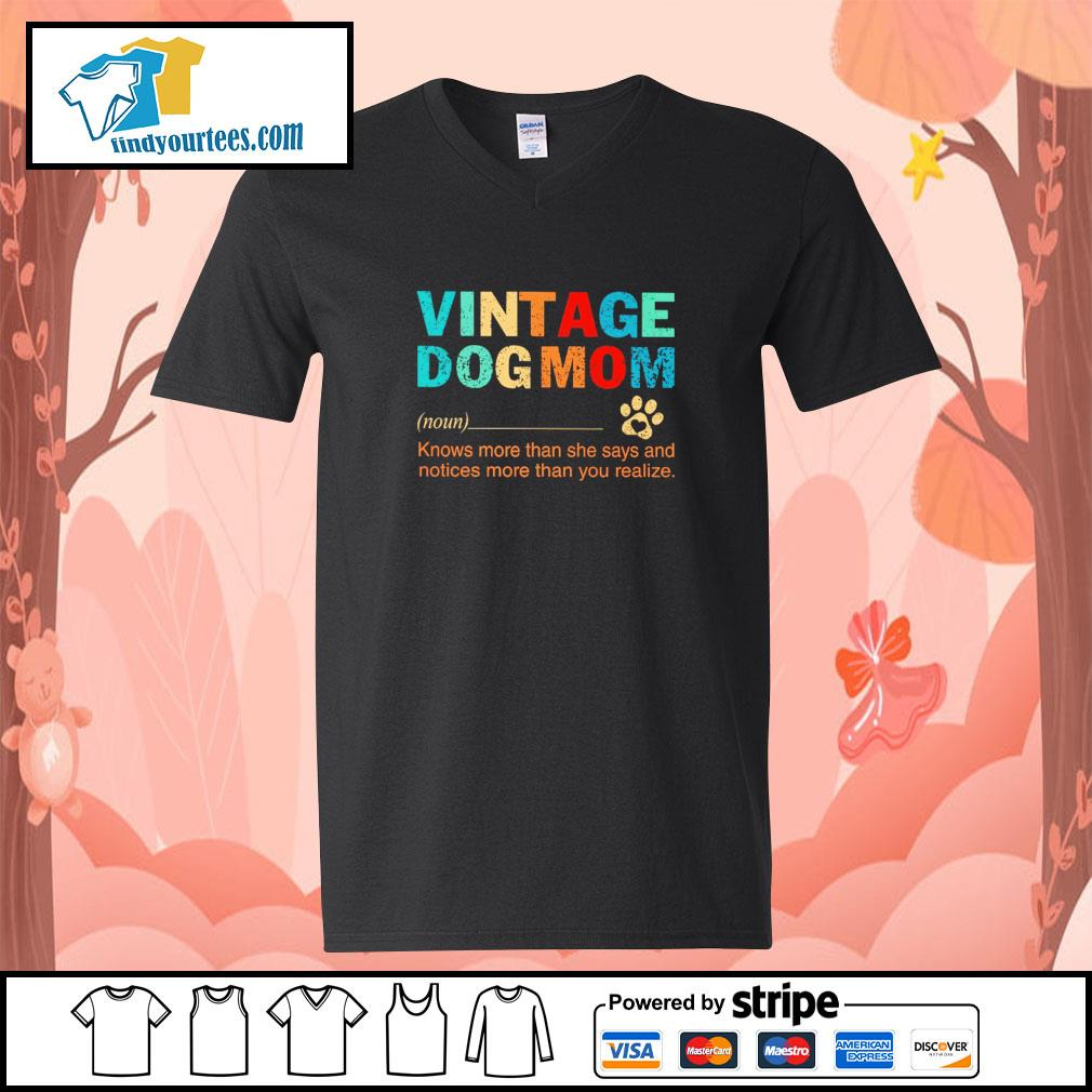 Vintage dogmom knows more than she says and notices more than you realize s v-neck-t-shirt