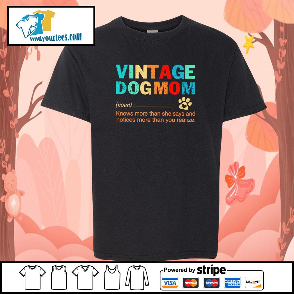 Vintage dogmom knows more than she says and notices more than you realize s youth-tee