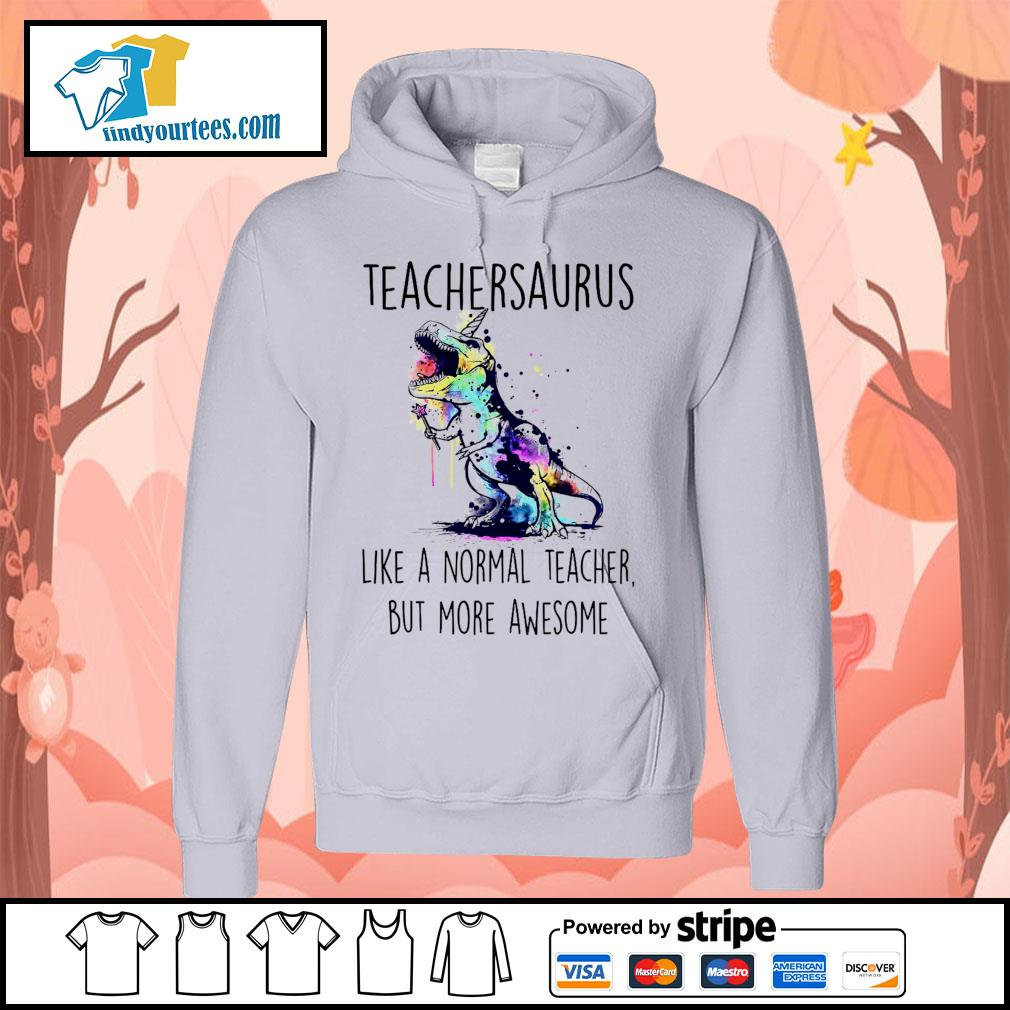 Watercolor Dinosaurs teachersaurus like a normal teacher but more awesome s Hoodie