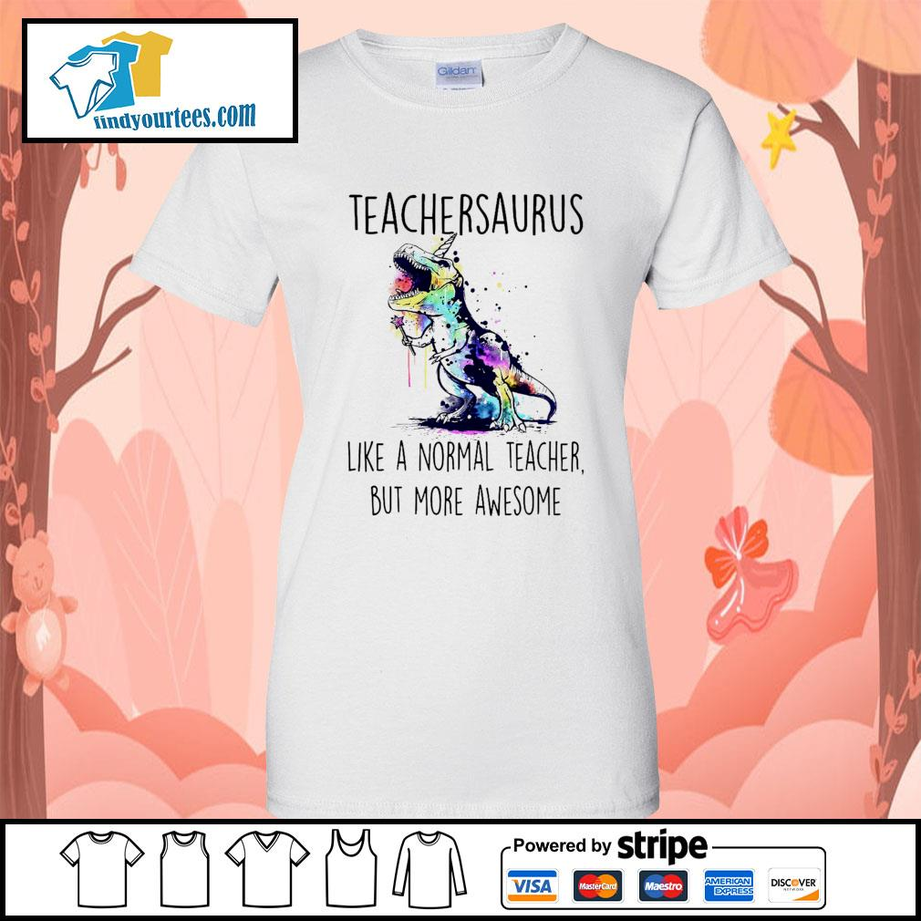 Watercolor Dinosaurs teachersaurus like a normal teacher but more awesome s Ladies-Tee