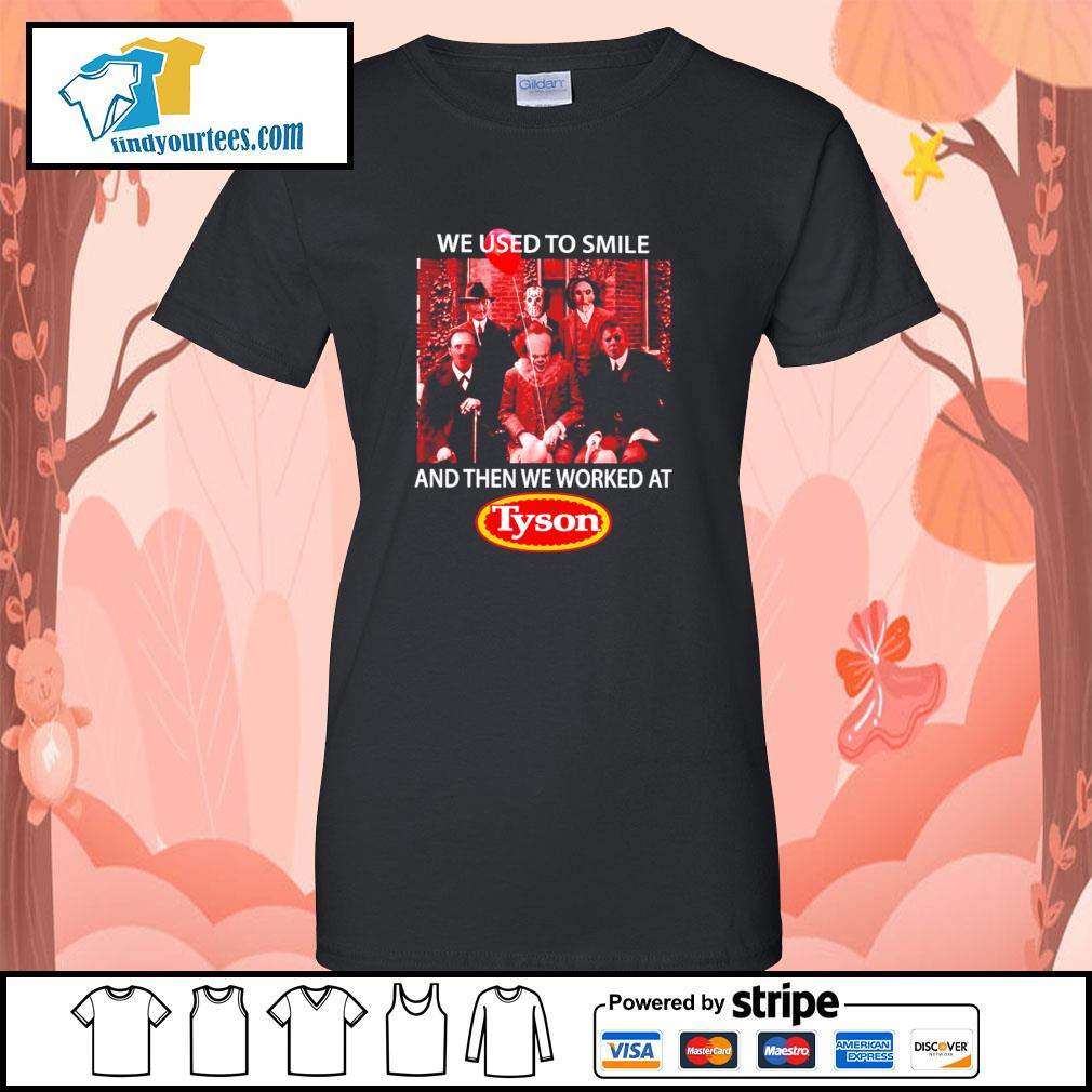 We used to smile and then we worked at tyson horror character s ladies-tee