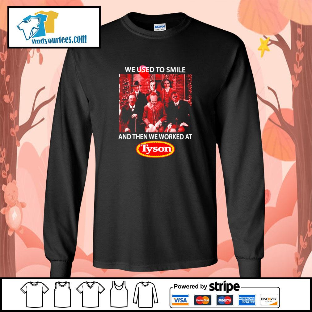 We used to smile and then we worked at tyson horror character s longsleeve-tee