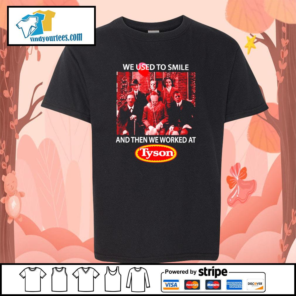 We used to smile and then we worked at tyson horror character s youth-tee