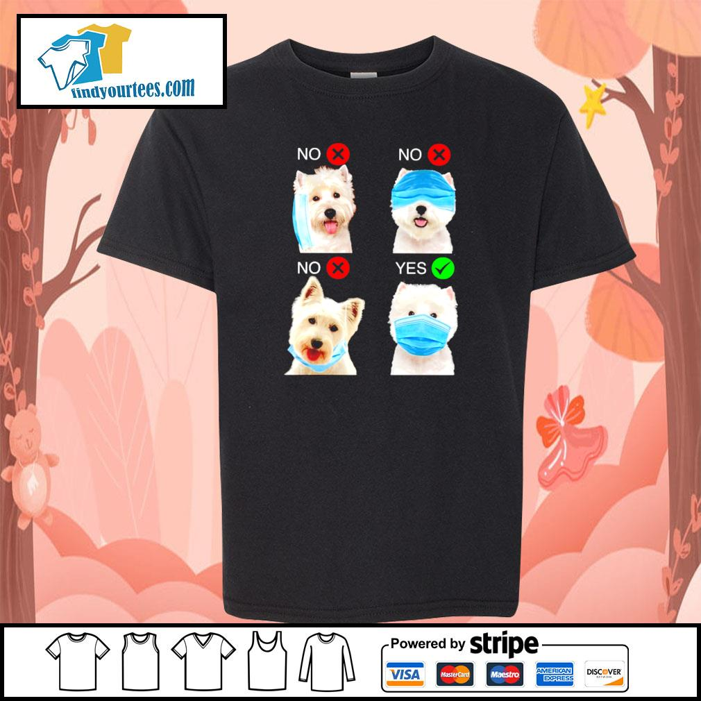 West highland white terrier right wear the mask s youth-tee
