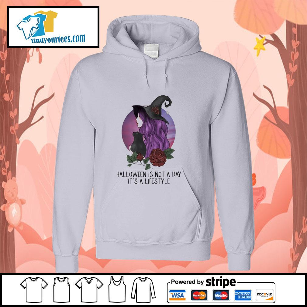 Witch halloween is not a day it's lifestyle s hoodie