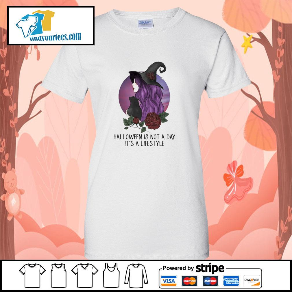 Witch halloween is not a day it's lifestyle s ladies-tee