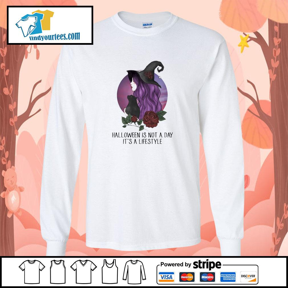 Witch halloween is not a day it's lifestyle s longsleeve-tee