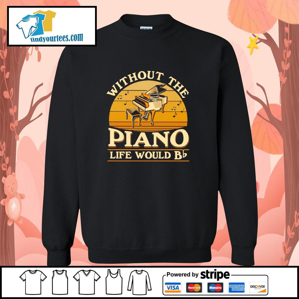 Without the piano life would bb vintage s sweater