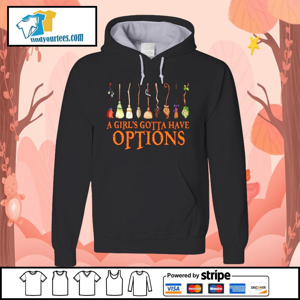 A Girl's Gotta Have Options Witch s Hoodie