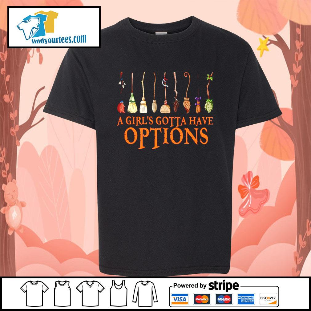 A Girl's Gotta Have Options Witch s Kid-T-shirt