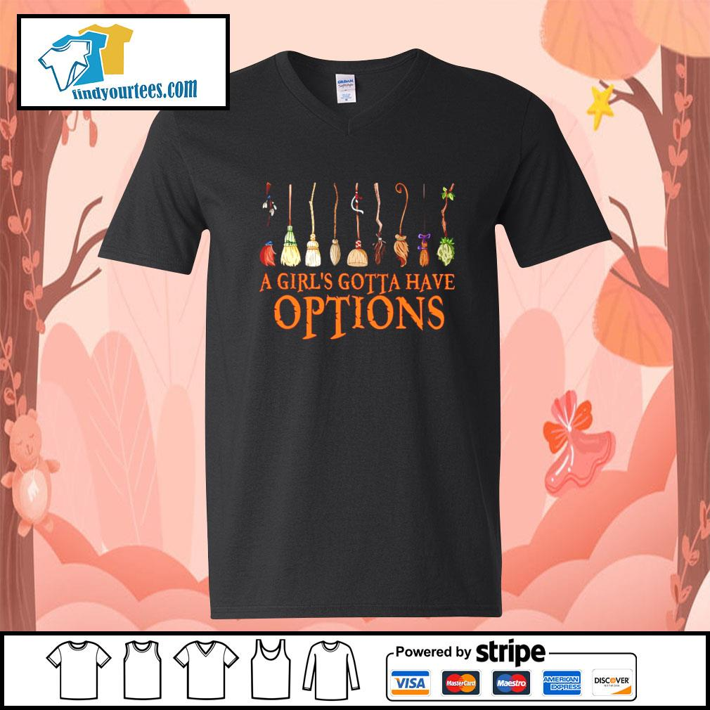 A Girl's Gotta Have Options Witch s V-neck-T-shirt