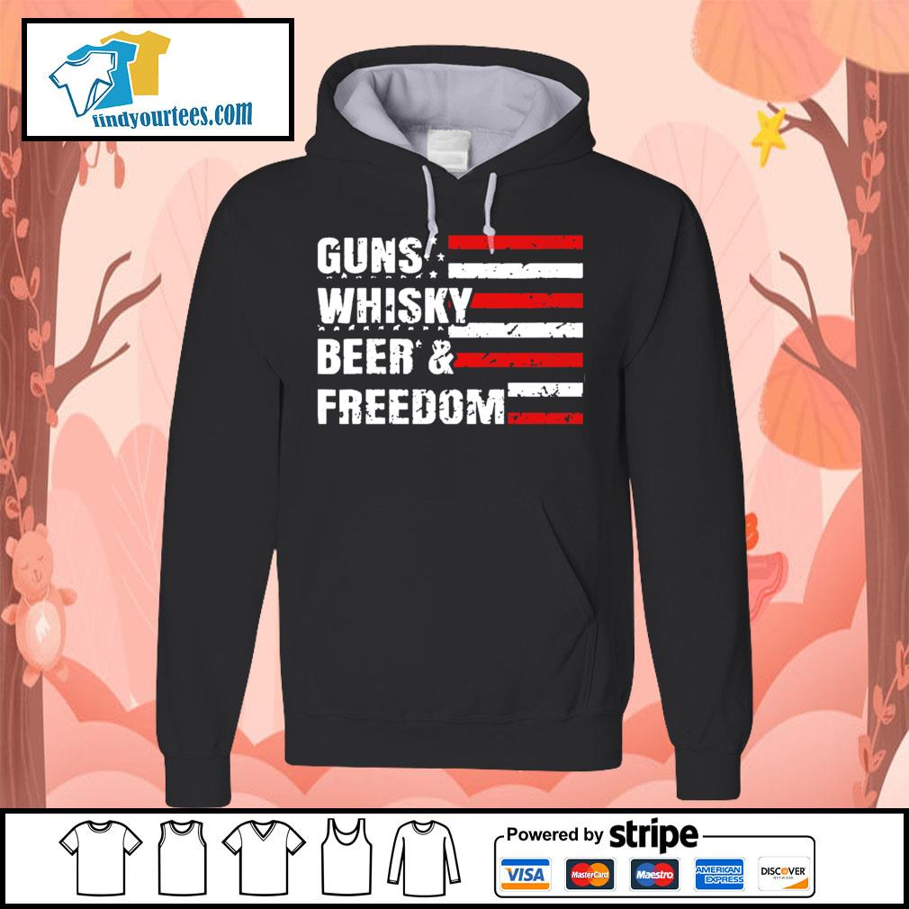 American flag guns whisky beer and freedom s Hoodie