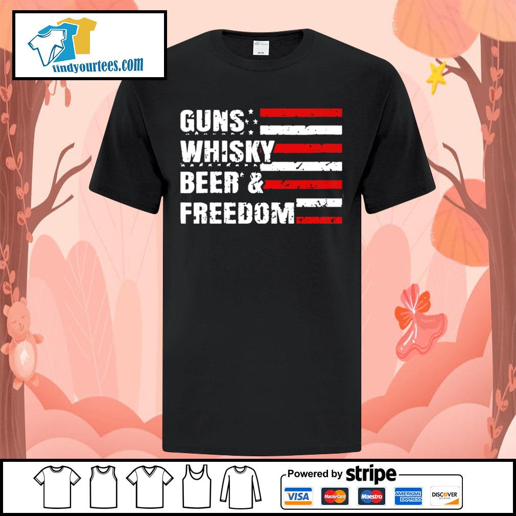 American flag guns whisky beer and freedom shirt