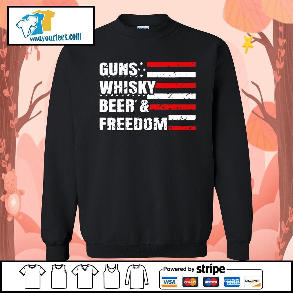 American flag guns whisky beer and freedom s Sweater