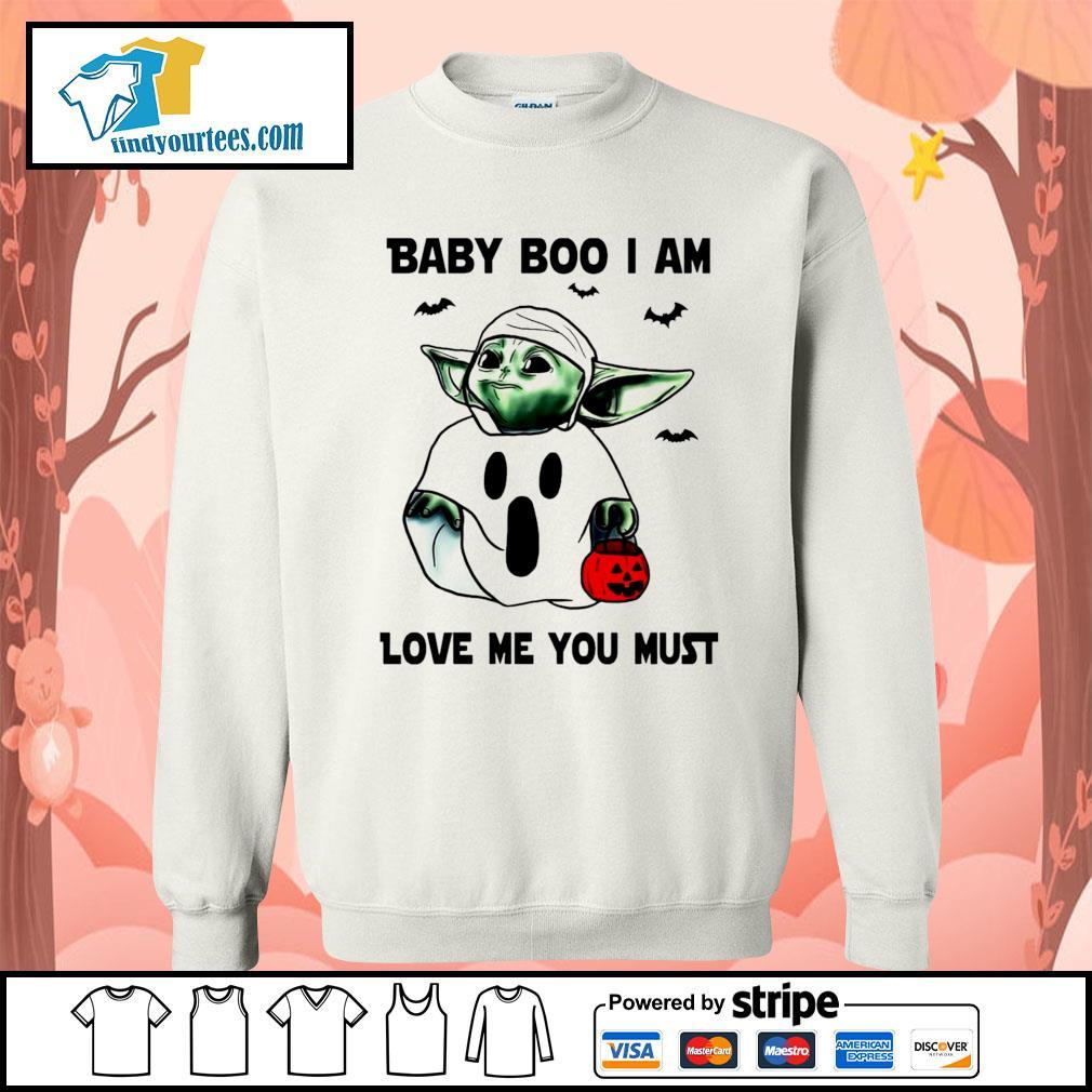 Baby Yoda Baby Boo I am love me you must Halloween s Sweater