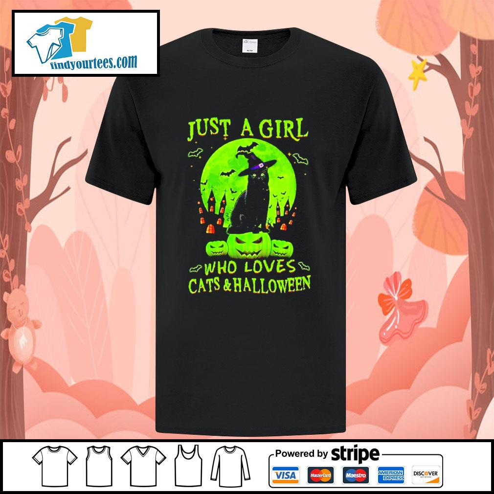 Black cat just a girl who loves cat's and Halloween shirt