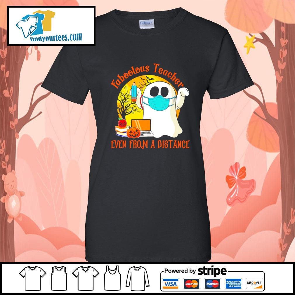Boo ghost Faboolous teacher Even from a distance Halloween s Ladies-Tee