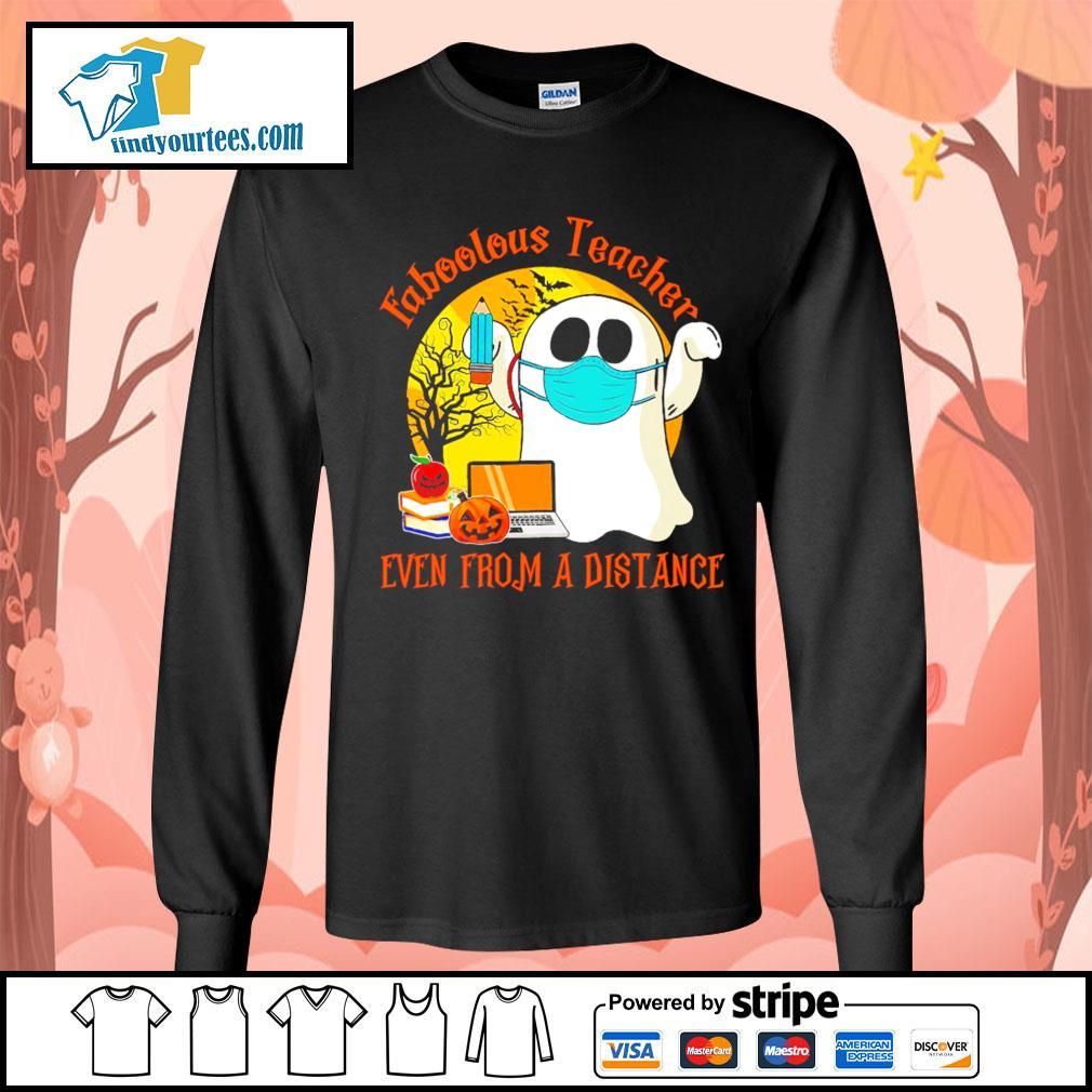 Boo ghost Faboolous teacher Even from a distance Halloween s Long-Sleeves-Tee