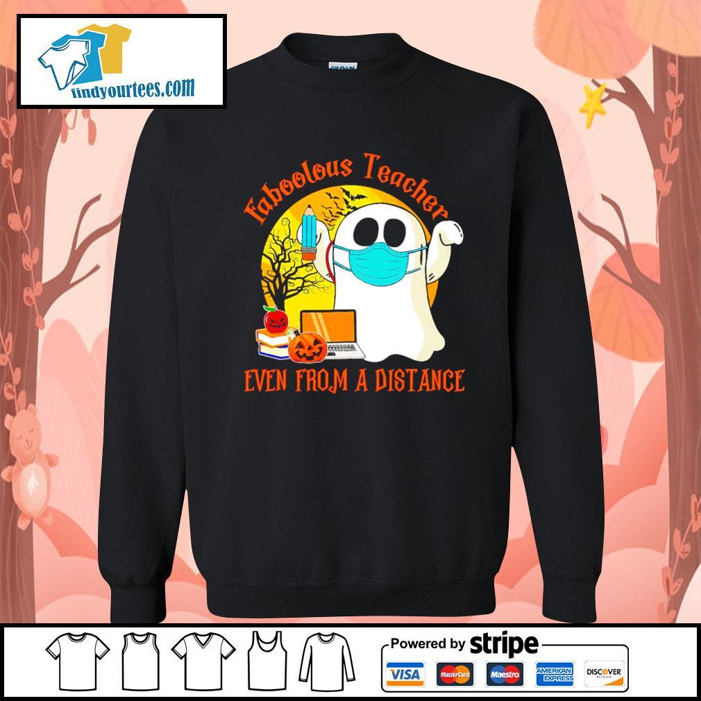 Boo ghost Faboolous teacher Even from a distance Halloween s Sweater