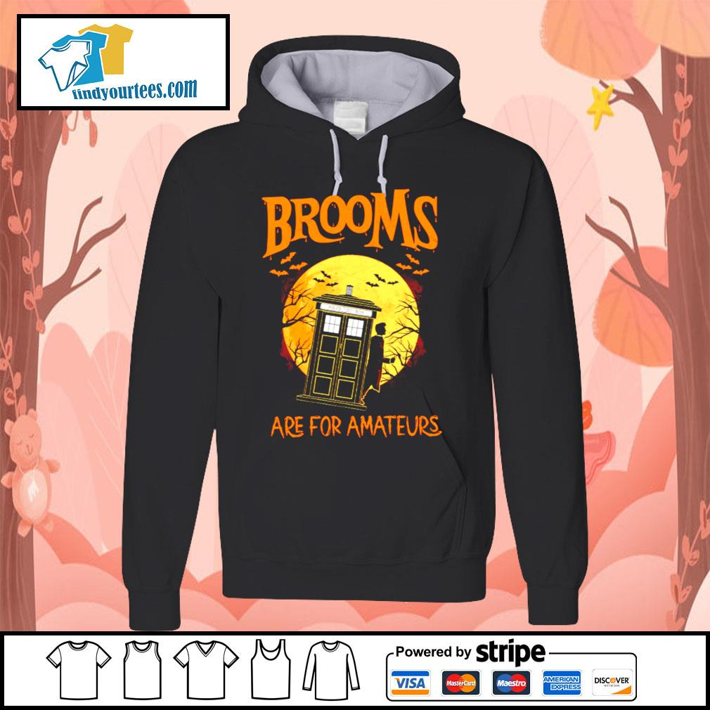 Brooms are for amateurs Halloween s Hoodie