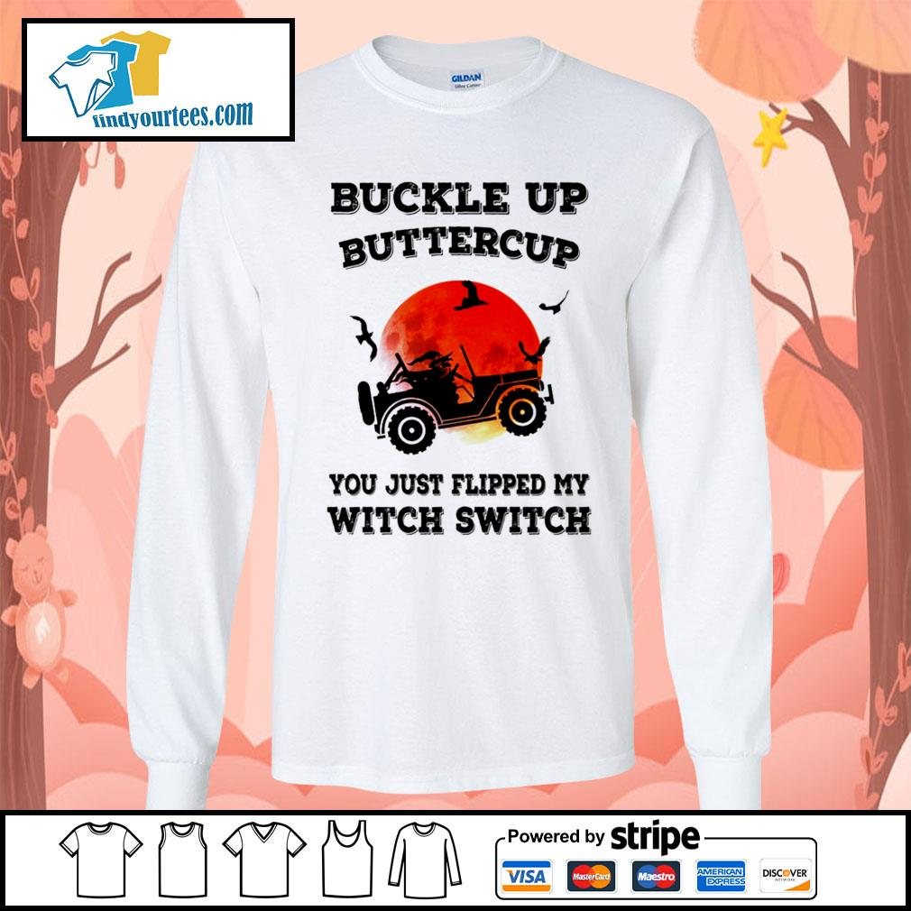 Buckle up buttercup you just flipped my witch switch Halloween s Long-Sleeves-Tee