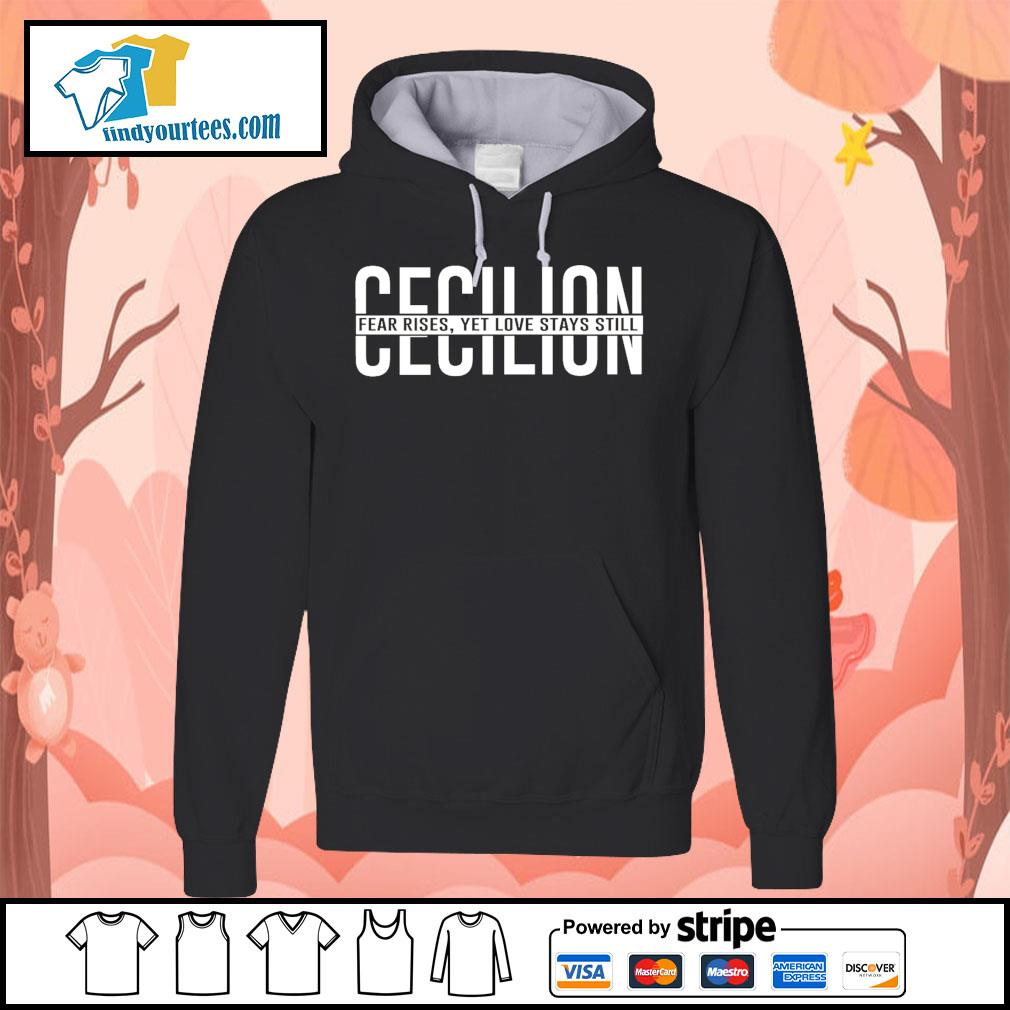 Cecilion fear rises yet love stays still s Hoodie