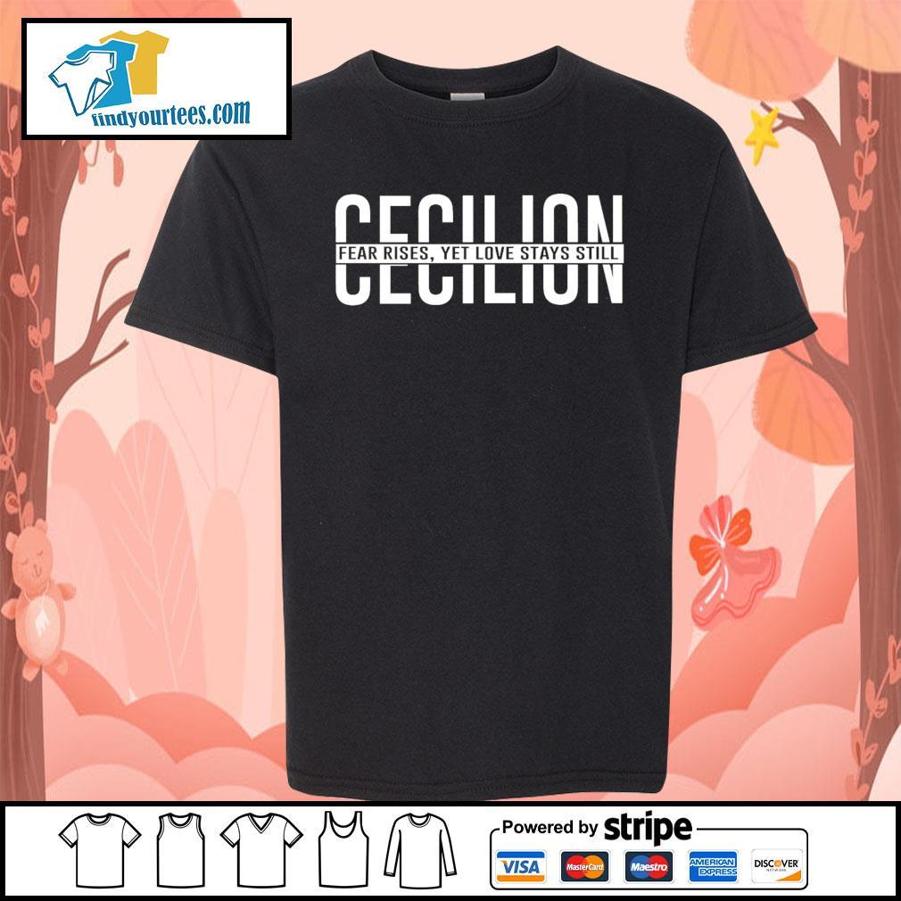 Cecilion fear rises yet love stays still s Kid-T-shirt