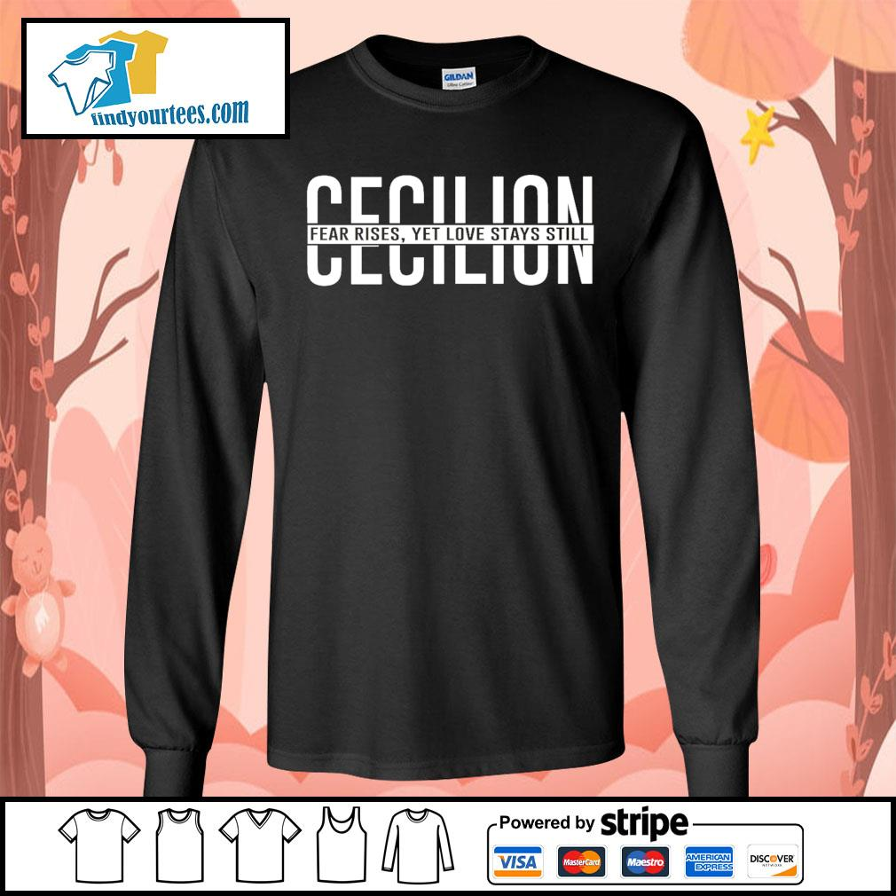 Cecilion fear rises yet love stays still s Long-Sleeves-Tee
