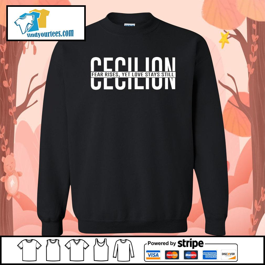 Cecilion fear rises yet love stays still s Sweater
