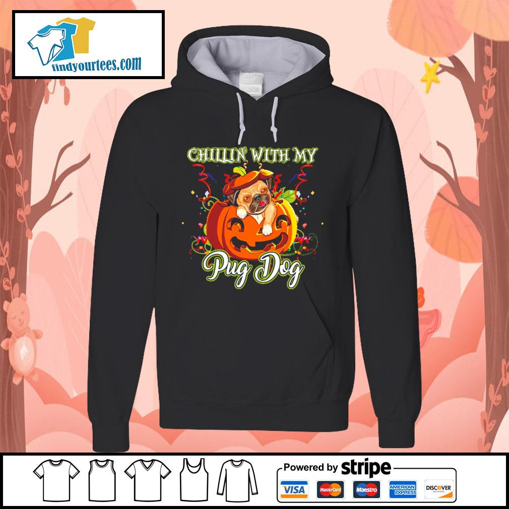 Chillin' with my Pug dog Halloween s Hoodie