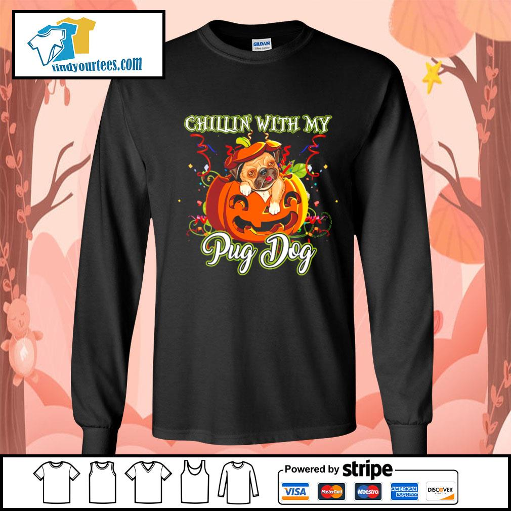 Chillin' with my Pug dog Halloween s Long-Sleeves-Tee