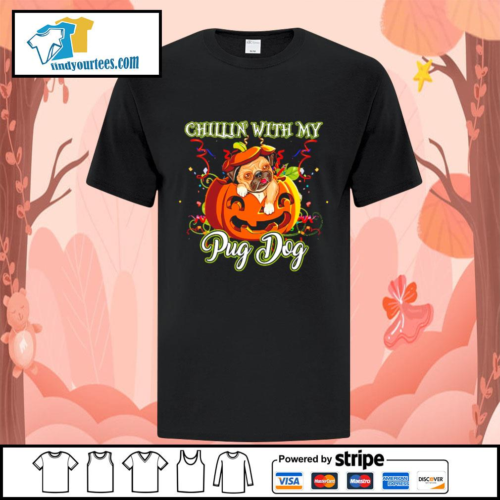 Chillin' with my Pug dog Halloween shirt